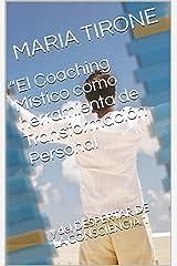 El Coaching Místico como herramienta de Transformación Personal: y del Despertar de la Consciencia (Vida en Armonia nº 9) (Spanish Edition) Kindle Edition