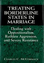 Treating Borderline States In Marriage: Dealing with Oppositionalism, Ruthless Aggression, and Severe Resistance