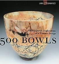 500 Bowls: Contemporary Explorations of a Timeless Design
