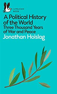 A Political History of the World: Three Thousand Years of War and Peace (Pelican Books) (English Edition)