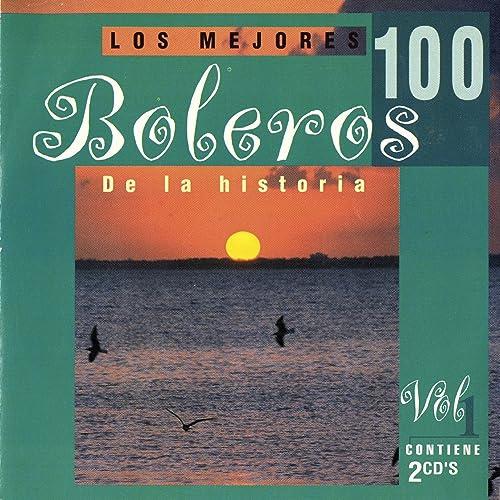 Los 100 Mejores Boleros Vol. 1