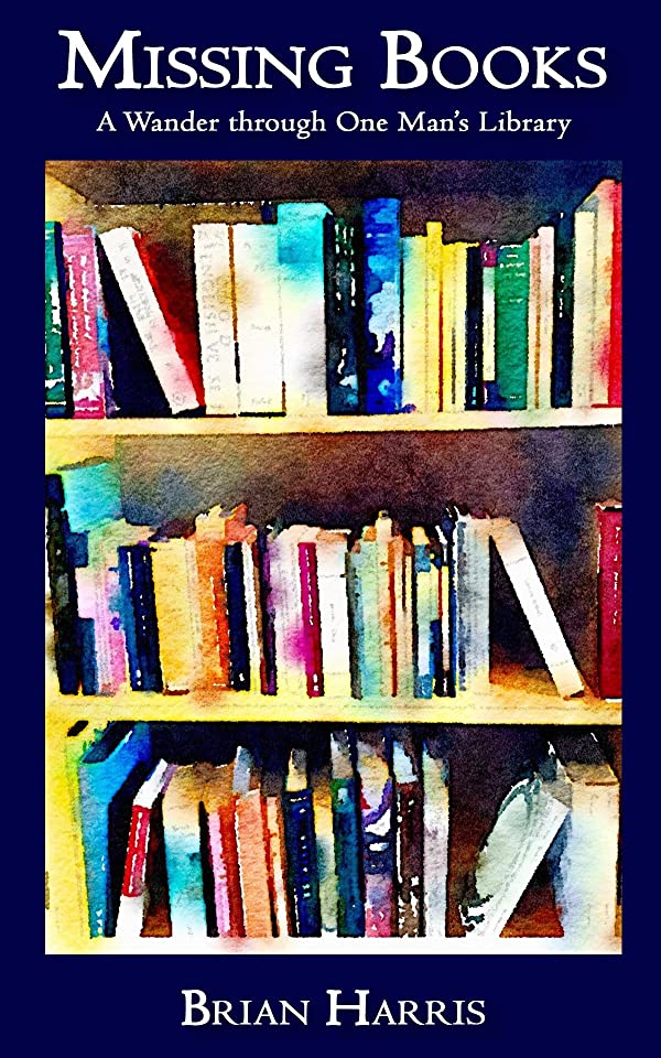 砲兵全体に胃Missing Books: A Wander through One Man's Library. (English Edition)