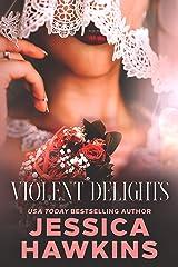 Violent Delights (White Monarch Book 1) Kindle Edition