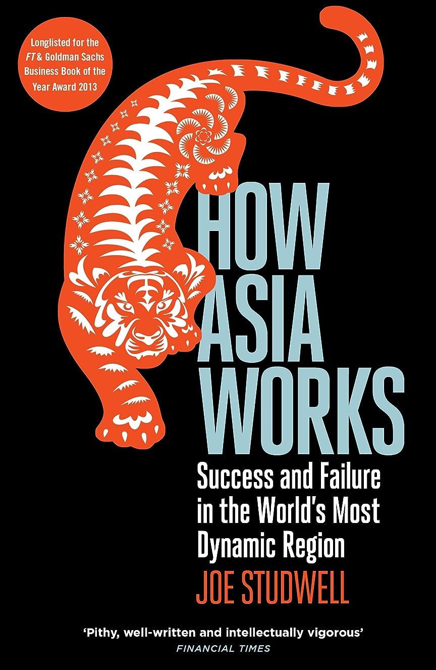 副詞相反するペンHow Asia Works: Success and Failure in the World's Most Dynamic Region (English Edition)