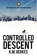 Controlled Descent (Stories Of the Restoration) Kindle Edition