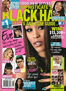 Sophisticate's Black Hair Styles And Care Guide August 2013 Magazine EVE TALKS WIGS, BANGS AND KEEPING HER HAIR HEALTHY UNDERNEATH IT ALL, CHECK OUT HER FINGERNAILS Beyonce Her Sexy Summer Styles!!