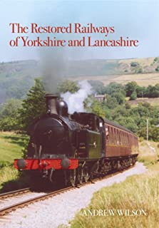 The Restored Railways of Yorkshire and Lancashire (Haunted Britain S.)