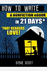How to Write a Nonfiction eBook in 21 Days - That Readers LOVE! Kindle Edition