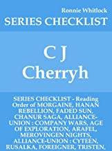C J Cherryh - SERIES CHECKLIST - Reading Order of MORGAINE, HANAN REBELLION, FADED SUN, CHANUR SAGA, ALLIANCE-UNION : COMPANY WARS, AGE OF EXPLORATION, ARAFEL, MEROVINGEN NIGHTS, ALLIANCE-UN