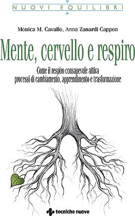 Mente, cervello e respiro: Come il respiro consapevole attiva processi di cambiamento, apprendimento e trasformazione