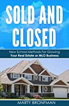 Sold and Closed: New School Methods For Growing Your Real Estate or MLO Business