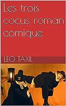 Les trois cocus roman comique (French Edition)