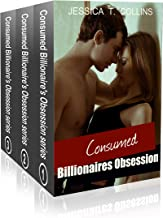 Consumed: Billionaire's Obsession: Full series (Consumed: Billionaire's Obsession Full Series Book 5)
