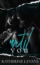 Until You: a New York Billionaire Romantic Suspense Novel (Unbreakable Love Book 2)