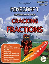 Minecraft Coloring Math Book Cracking Fractions Grades 5-8 Ages 10+: A Complete Guide to Master Fractions and Word Problems with Test Prep, Word ... and More! (Unofficial) (Math Step by Step)