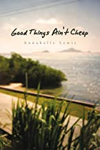 Good Things Ain't Cheap (English Edition)