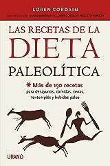 Las recetas de la dieta paleolítica: Más de 150 recetas para desayunos, comidas, cenas, tentempiés y bebidas Paleo (Nutrición y dietética) (Spanish Edition) Kindle Edition