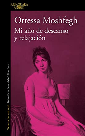Mi año de descanso y relajación (Spanish Edition)