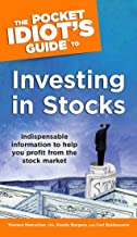 The Pocket Idiot's Guide to Investing in Stocks: Indispensable Information to Help You Profit from the Stock Market (Pocket Idiot's Guides (Paperback))