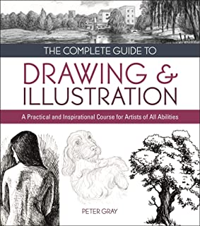 The Complete Guide to Drawing & Illustration: A Practical and Inspirational Course for Artists of All Abilities