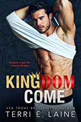 Kingdom Come: A Bad Boy Billionaire Romance (Kingdom Come Duet Book 1) Kindle Edition