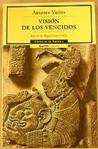 Vision de los vencidos/Visions of the defeated (Cronicas de America) (Spanish Edition)