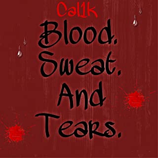 Blood Sweat and Tears [Explicit]