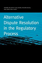 Alternative Dispute Resolution in the Regulatory Process (Public Utility Regulation)