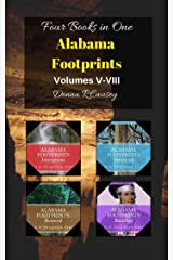 Alabama Footprints Volumes V-VIII: Four Books in One Kindle Edition