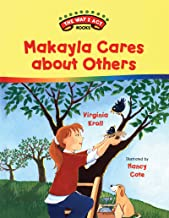 Makayla Cares about Others (The Way I Act Books)