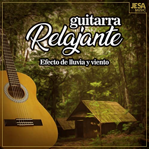 Guitarra Relajante, Efecto de Lluvia y Viento de Musica Relajante ...