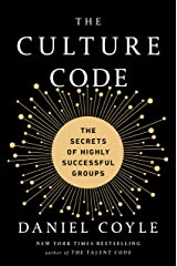 The Culture Code: The Secrets of Highly Successful Groups Kindle Edition