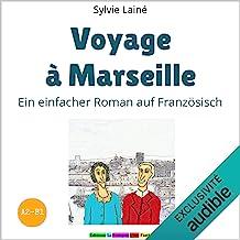 Voyage à Marseille (Reise nach Marseille): Französisch mit Kurzgeschichten lernen