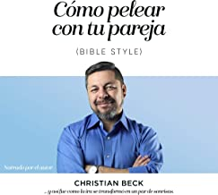 Cómo pelear con tu pareja [How to Fight with Your Spouse]: (Bible Style)