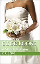 Good Looks: A Short Missive (Mommy Naptime Book Book 4)