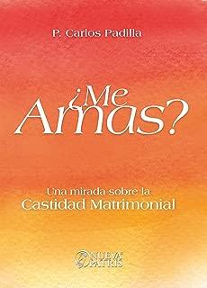 ¿Me Amas?: Una mirada sobre la castidad matrimonial (Spanish Edition)