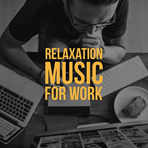 Relaxation Music for Work: Improves Concentration and