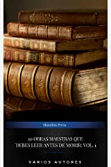 50 Obras Maestras Que Debes Leer Antes De Morir: Vol. 1 (Spanish Edition) Kindle Edition