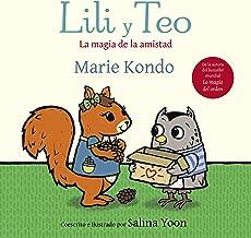 Lili y Teo. La magia de la amistad (Spanish Edition)