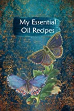 My Essential Oil Recipes: Blank Book To Write In For Aromatherapy Topical & Diffuser Recipe Natural Medicine Notebook For Women #16
