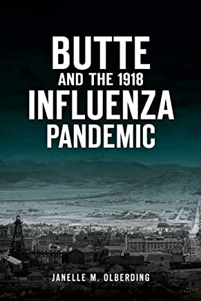 Butte and the 1918 Influenza Pandemic (Disaster)