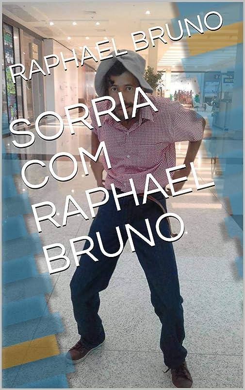 月曜日より有効SORRIA COM RAPHAEL BRUNO (PRIMEIRA Livro 1) (Portuguese Edition)
