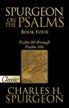 Spurgeon On Psalms: Book Four: Psalm 80 Through Psalm 106 (Pure Gold Classics)