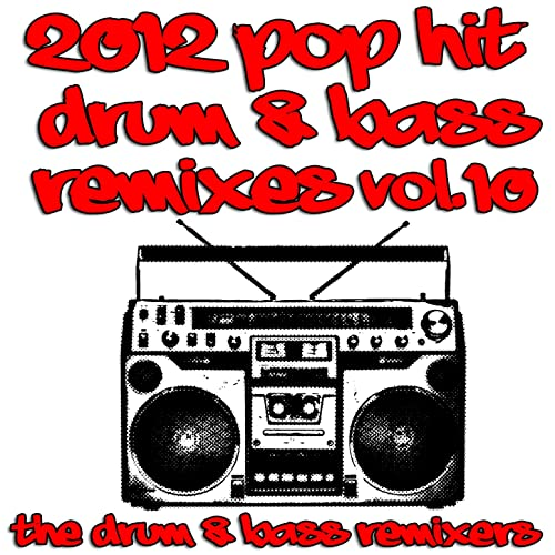 2012 Pop Hit Drum & Bass Remixes, Vol  10 [Explicit] by
