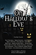 On Hallow's Eve: Over 19 Tales Of Halloween Thrills And Chills