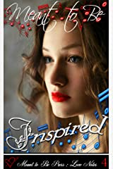 Meant to Be...INSPIRED (Meant to Be Series Book 4) Kindle Edition