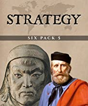 Strategy Six Pack 5 (Illustrated): A Treatise on Tactics, The English Civil War, Genghis Khan, The Boer War, Morgan's Raid and More (English Edition)