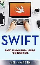 Swift: Basic Fundamental Guide for Beginners