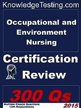 Occupational and Environmental Nursing Certification Review (Certification in Occupational and Environmental Nursing Book 1)