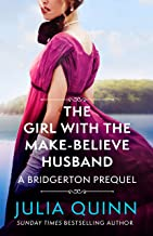 The Girl with the Make-Believe Husband: A Bridgerton Prequel (The Rokesbys Book 2)